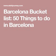 Barcelona Bucket list: 50 Things to do in Barcelona