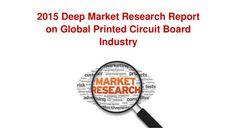 Global Printed Circuit Board Industry Report 2015