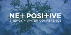 Registration Opens for Institute's Third Annual Net Positive Energy + Water Conference | February 18-19, 2016 | San Diego, CA | 3BL Media
