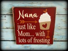 Nana Sign  Mother's Day Gift  Gifts For by SawdustAndSunshowers