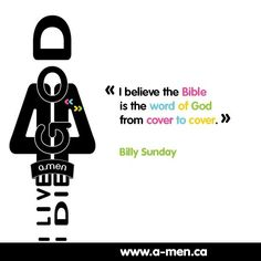 I believe the Bible is the word of God from cover to cover. Billy Sunday #TAGAMEN
