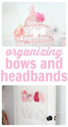 Cute and simple ways to organize bows and headbands for little girls!