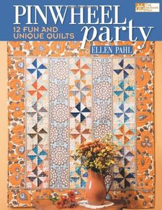 Pinwheel Party Ellen Pahl Quilting Book Windmills Whirligigs Twirling Blocks Doll Size Quilts Wall Hangings Piecing Bias Strip Easy Quilter