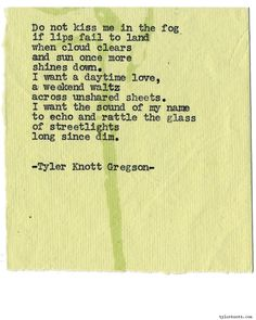Typewriter Series #1082 by Tyler Knott Gregson*Chasers of the Light, is available through Amazon, Barnes and Noble, IndieBound , Books-A-Million , Paper Source or Anthropologie *