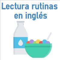 Lectura rutinas en inglés con ejercicios de comprensión y traducción al español / Reading exercise about the routines in English.