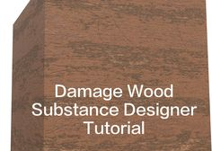Substance Designer Tutorial - Old Damage Wood
