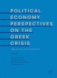 Political Economy Perspectives On The Greek Crisis: Debt Austerity And Unemployment free ebook