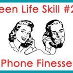 Teen Life Skill #2: Phone Finesse