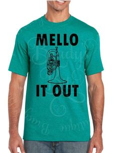 Mello It Out - Funny Mellophone/French Horn T-Shirt