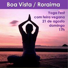 Boa Vista / Roraima: Yoga Fest 21 de agosto, domingo, 17h Praça do Mirandinha #eventovegano #veganismo  #vegan #vegetarianismo #govegan #aplv  #semleite #zeroleite #lactose #semlactose #zerolactose #boavista #roraima #yogafest #yoga #ioga #yôga #iôga #mirandinha #pçamirandinha #praçamirandinha
