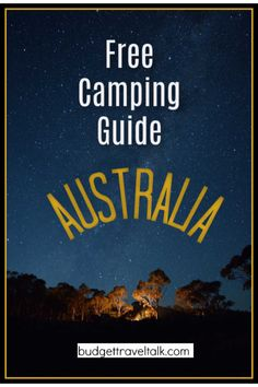 Budget Travel Talk - Free Camping in Australia – Tips to get Started Camping Guide, Camping Checklist, Camping Survival, Tent Camping, Camping Hacks, Camping Gear, Survival Gear, Survival Skills, Survival Equipment