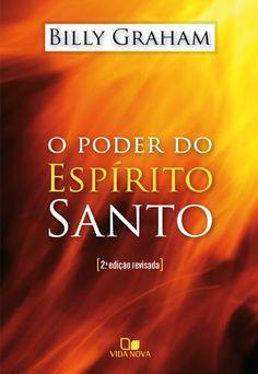 O poder do espirito santo - Billy Graham - LIVROS ONLINE