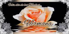 FrasesparatuMuro.com: Feliz dia de las Madres...Hermana