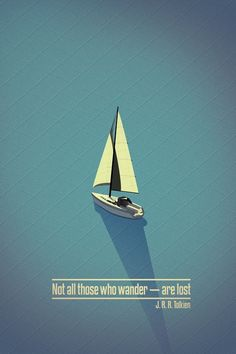 Tattoo Idea! I enjoy this quote, possibly could be with a small sail boat? Idkkkkk