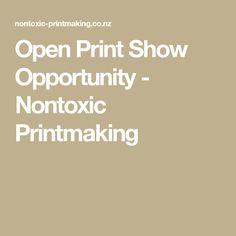 Open Print Show Opportunity - Nontoxic Printmaking