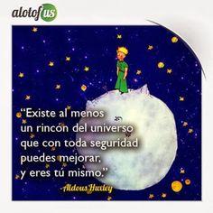 Frase del día: Existe al menos un rincón del universo que con toda seguridad puedes mejorar, y eres tú mismo. (Aldous Huxley) www.alotofus.com #Coaching #Frases #Motivación