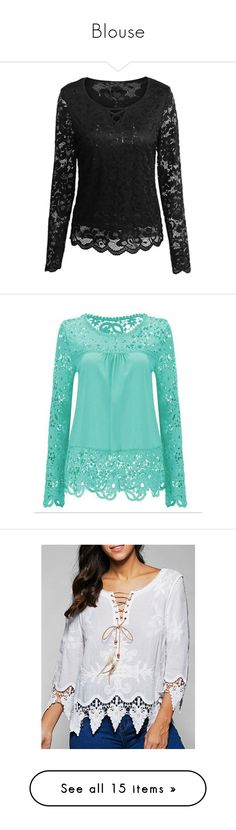 """Blouse"" by duma-duma ❤ liked on Polyvore featuring tops, blouses, rosegal, shirts, cut-out tops, cut out blouse, lace shirt, lace top, cut-out shirts and lacy tops"