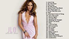 Jennifer Lopez - Best songs of Jennifer Lopez    Jennifer Lopez's Greate...