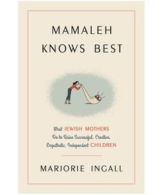 Mamaleh Knows Best, by Marjorie Ingall | School is back in session! Thanks to the latest non-fiction releases, you can learn valuable life lessons (and self-love) from the likes of Amy Schumer and Glennon Doyle Melton, meet the team of brilliant female mathematicians who helped take man to the moon in Margot Lee Shetterly's eagerly anticipated Hidden Figures, and take parenting notes from Marjorie Ingall as she proves Jewish mothers really do know what they're doing.