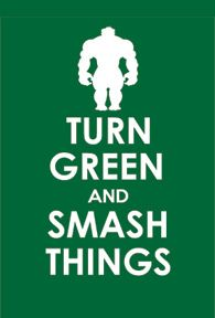 "Best version of ""Keep Calm and Carry On"" I've seen yet! ""Turn Green and Smash Things"" In this case it would be turn into the She Hulk Superhero Room, Superhero Party, Batman Party, Incredible Hulk Party, Hulk Marvel, Hulk Comic, Hulk 3, Ms Marvel, Marvel Art"