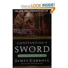 """From the review: """"Constantine's Sword is a sprawling work of history, theology, and personal confession ... He then surveys Catholic anti-Judaism beginning with the New Testament and proceeding through the early Church, the Crusades, the Inquisition, the Enlightenment, and World War II ... """""""