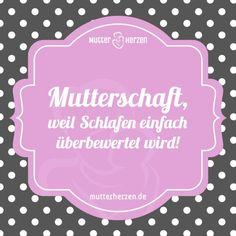 Mehr lustige Sprüche auf: www.mutterherzen.de  #mutterschaft #schlafen #schlaf #bett #müde #müdigkeit #mutter