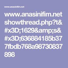 www.anasinifim.net showthread.php?t=1629&s=636884185b377fbdb768a98730837898
