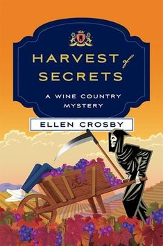 Buy Harvest of Secrets: A Wine Country Mystery by Ellen Crosby and Read this Book on Kobo's Free Apps. Discover Kobo's Vast Collection of Ebooks and Audiobooks Today - Over 4 Million Titles! Mystery Stories, Mystery Novels, Mystery Thriller, Good Books, Books To Read, My Books, Reading Books, Malboro, Cozy Mysteries