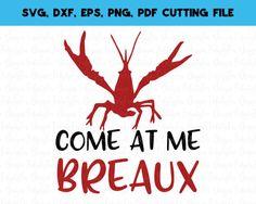 SVG DXF EPS crawfish cutting file crawfish svg cajun clipart https://www.etsy.com/listing/507664526/come-at-me-breaux-crawfish-svg-cajun-svg