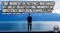 Image result for impatience quotes Patience Quotes, Be Patience, Having Patience, Louis Sachar, Michel De Montaigne, Chinese Proverbs, Have Faith In Yourself, Happy Words, Stress Management