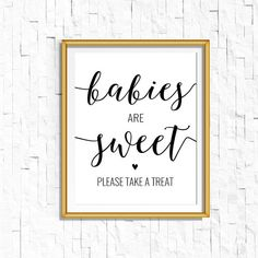 Babies are Sweet Take a Treat Sign Printable  Calligraphy