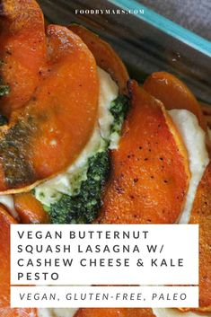 """Vegan Butternut Squash Lasagna w/ Cashew Cheese & Kale Pesto Vegan lasagna that's gluten-free, grain-free, and nightshade-free too! Made with butternut squash as the """"pasta"""" in this dish makes it a healthier and nutritious dish everyone will love. Healthy Dinner Recipes, Whole Food Recipes, Vegetarian Recipes, Cooking Recipes, Vegan Gluten Free, Vegan Vegetarian, Eating Vegan, Dairy Free, Nightshade Free Recipes"""