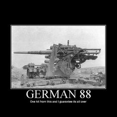 Impressions about the flack 88 ? Write a comment ! Impressions about the flack 88 ? Write a comment Military Jokes, Army Humor, Military Weapons, Military History, German Soldiers Ww2, German Army, History Jokes, Dark Humour Memes, Cultura General