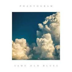 Phantogram - Same Old Blues (2016)