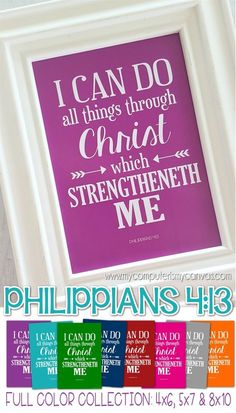 Scripture Printable... PHILIPPIANS 4:13 - I can do all things through Christ which strengtheneth me.
