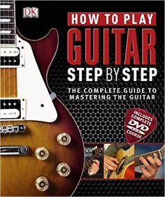 How to Play Guitar Step by Step.