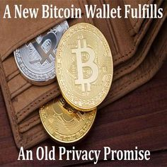 A New Bitcoin Wallet Fulfills an Old Privacy Promise