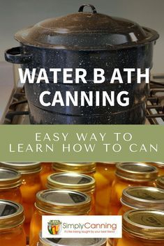 Water Bath Canning Is The Gateway To Processing Food At Home - Water Bath Canning Is Where Most Newbies Begin On Their Food Preservation Journey With Good Reason Water Bath Canning Is Fun And Easy Simplycanning Com Walks You Through The Steps Easy Canning, Canning Salsa, Canning Pickles, Canning Tips, Canning Process, Canning Food Preservation, Preserving Food, Water Bath Cooking, Hot Water Bath Canning