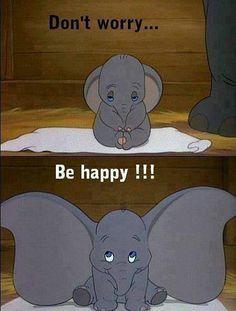 ... Be Happy!