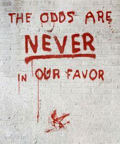 las probabilidades nunca están a favor