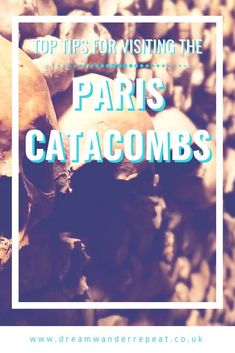 Top Tips for visiting the Paris Catacombs Packing For Europe, Europe Travel Tips, Budget Travel, Traveling Europe, Holidays France, France Photography, Catacombs, Backpacking Tips, Europe Destinations