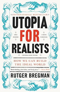 Utopia for Realists: How We Can Build the Ideal World LIT... https://www.amazon.com/dp/0316471895/ref=cm_sw_r_pi_awdb_x_roDkzb0J4WWPK