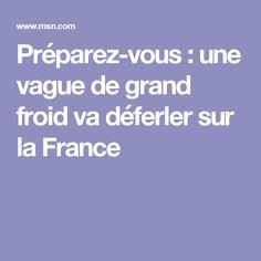Préparez-vous : une vague de grand froid va déferler sur la France