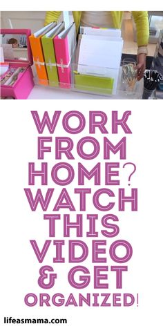 Work From Home? Watch This Video & Get Organized!