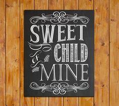 Sweet Child Of Mine Printable Chalkboard by ScubamouseStudiosJr, $5.00