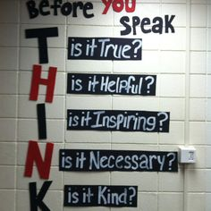 This is behind my desk in my 4th grade classroom. A great reminder for everyone!