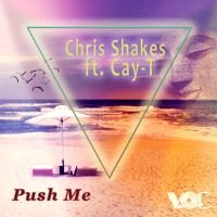 Chris Shakes & Cay - T - Push Me by V.O.C Records on SoundCloud