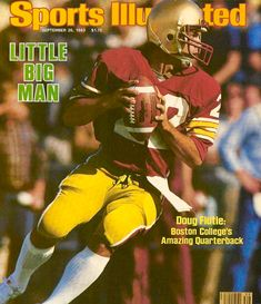 Doug Flutie, Si Cover, Sports Illustrated Covers, Canadian Football League, Boston College, Boston Sports, Magic Johnson, Larry Bird, School Football
