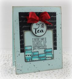 Tea card by Julee Tilman using One Cup from Verve Stamps.  #vervestamps