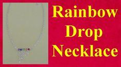 Rainbow drop necklace tutorial jewellery